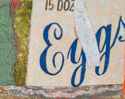 """""""Eggs"""", mixed media on board, 8 X 10"""" A detail of the closet, fancy script for a cardboard box"""